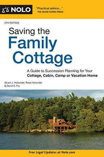 Download Saving the Family Cottage: A Guide to Succession Planning for Your Cottage, Cabin, Camp or Vacation Home 1413323499