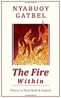 The Fire Within: Poetry in Thok Nath & English