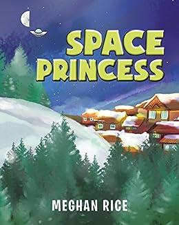 Space Princess by [Rice, Meghan]