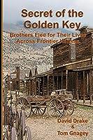 Secret of the Golden Key: Brothers flee for their lives across frontier Kansas
