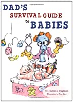 Dad's Survival Guide to Babies