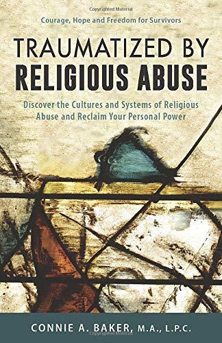 [画像:Traumatized by Religious Abuse: Courage, Hope and Freedom for Survivors]