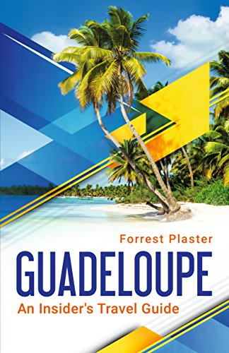 Guadeloupe: An Insider's Travel Guide (English Edition)