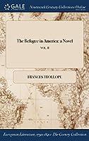 The Refugee in America: A Novel; Vol. II