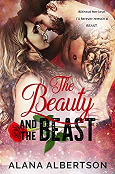 The Beauty and The Beast (Heroes Ever After Book 1) by [Albertson, Alana]