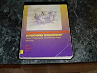 Supervisory Management: The Art of Empowering and Developing People