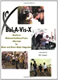 Bal-A-Vis-X : Rhythmic Balance/Auditory/Vision eXercises for Brain and Brain-Body Integration