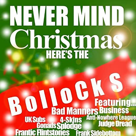 Nevermind Christmas, Here's The Bollocks! [Explicit]