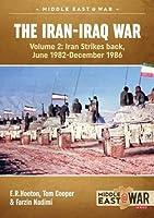 The Iran-Iraq War: Iran Strikes Back, June 1982-December 1986 (Middle East@war)