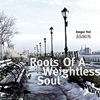 Roots Of A Weightless Soul
