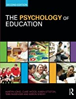 The Psychology of Education by Martyn Long Clare Wood Karen Littleton Terri Passenger Kieron Sheehy(2010-12-23)