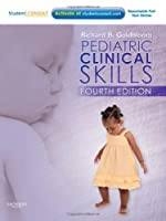 Pediatric Clinical Skills: With STUDENT CONSULT Online Access, 4e