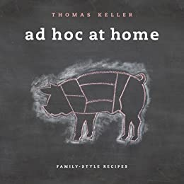 Ad Hoc at Home (The Thomas Keller Library) by [Keller, Thomas]