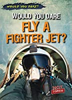 Would You Dare Fly a Fighter Jet? (Would You Dare?)
