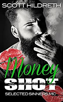 Money Shot: Moneyshot (Selected Sinners Book 6) by [Hildreth, Scott]