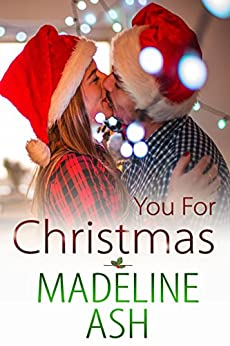 You for Christmas (Rags to Riches Book 3) by [Ash, Madeline]