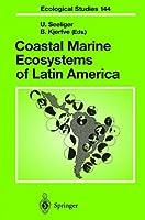 Coastal Marine Ecosystems of Latin America (Ecological Studies)