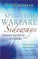 Spiritual Warfare Sideways: Keeping the Focus on Jesus