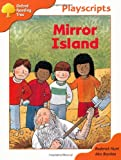Oxford Reading Tree: Stage 6: Owls Playscripts: Mirror Island