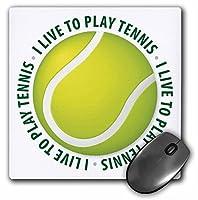 3drose LLC 8x 8x 0.25インチマウスパッド、I Live to Play Tennis (MP 41817_ 1)
