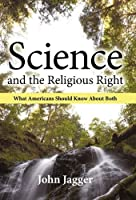 Science and the Religious Right: What Americans Should Know About Both