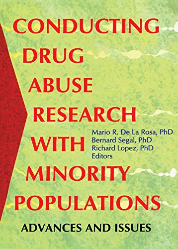 Conducting Drug Abuse Research with Minority Populations: Advances and Issues (English Edition)