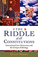 The Riddle of All Constitutions: International Law, Democracy, and the Critique of Ideology