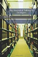 Big Journal of Talking to Strangers