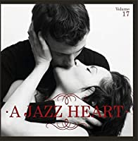 A Jazz Heart Vol. 17【CD】 [並行輸入品]