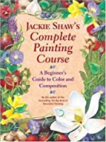 Jackie Shaw's Step-by-Step Painting Course: Learning to Paint Beyond the Pattern