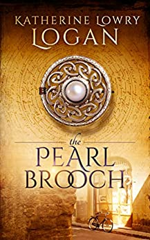The Pearl Brooch: Time Travel Romance (The Celtic Brooch Book 9) by [Logan, Katherine Lowry]
