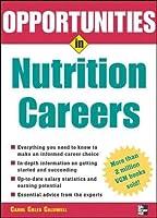 Opportunities in Nutrition Careers (Opportunities in…Series)