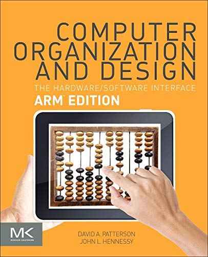 Download Computer Organization and Design ARM Edition: The Hardware Software Interface (The Morgan Kaufmann Series in Computer Architecture and Design) 0128017333