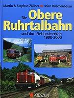 Die obere Ruhrtalbahn und ihre Nebenstrecken 1990-2000
