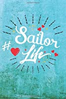 Sailor Life: Best Gift Ideas Life Quotes Blank Line Notebook and Diary to Write. Best Gift for Everyone, Pages of Lined & Blank Paper