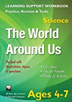 The World Around Us, Ages 4-7 (Science) (Home Learning, Support for the Curriculum)