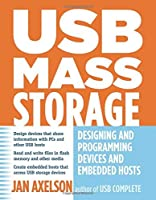 USB Mass Storage: Designing and Programming Devices and Embedded Hosts by Jan Axelson(2006-09-01)