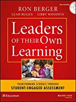 Leaders of Their Own Learning: Transforming Schools Through Student-Engaged Assessment by Ron Berger Leah Rugen Libby Woodfin EL Education(2014-01-07)