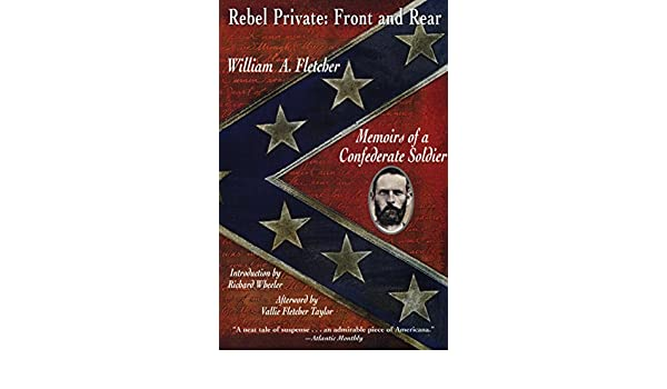 amazon rebel private front and rear memoirs of a confederate
