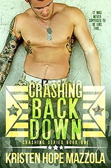 Crashing Back Down: A Military Romance by [Mazzola, Kristen Hope]
