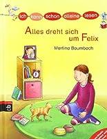 ICH KANN SCHON ALLEINE LESEN - Alles dreht sich um Felix: Band 4
