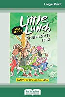 The Off-Limits Fence: Little Lunch Series (16pt Large Print Edition)