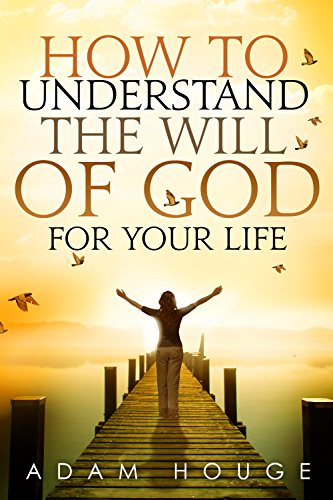 Download How to Understand the Will of God for Your Life (English Edition) B00R0SMAY4