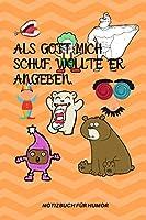 ALS GOTT MICH SCHUF, WOLLTE ER ANGEBEN.: A5 Notizbuch PUNKTIERT Farbe | Humor | Comedy | Komoedie | Maennerhort | Witz | Lustig | Notizbuch | Tagebuch | Party | Hangover | Badass | Perfect
