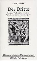 Der Dritte: Levinas Philosophie zwischen Verantwortung und Gerechtigkeit
