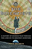 The Scientists: A History of Science Told Through the Lives of Its Greatest Inventors by John Gribbin(2004-08-10) 画像
