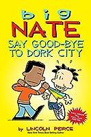 Big Nate Say Good-bye to Dork City
