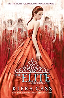 The Elite (The Selection, Book 2) (The Selection Series) by [Cass, Kiera]