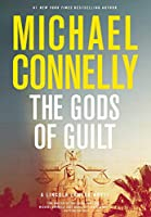The Gods of Guilt (A Lincoln Lawyer Novel)