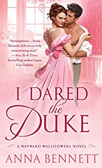I Dared the Duke: A Wayward Wallflowers Novel (The Wayward Wallflowers) by [Bennett, Anna]